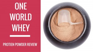 One World Whey Protein Powder Review